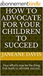 How to Advocate for Your Children to...