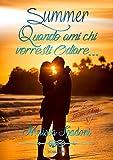Summer- Quando Ami Chi Vorresti Odiare (The Season Trilogy Vol. 1)