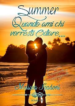 Summer- Quando Ami Chi Vorresti Odiare (The Season Trilogy Vol. 1) di [Spadoni, Melissa]
