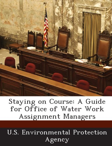 Staying on Course: A Guide for Office of Water Work Assignment Managers