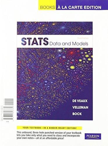 Stats: Data and Models, Books a la Carte Plus MSL -- Access Card Package (3rd Edition) 3rd edition by De Veaux, Richard D., Velleman, Paul, Bock, David E. (2011) Loose Leaf