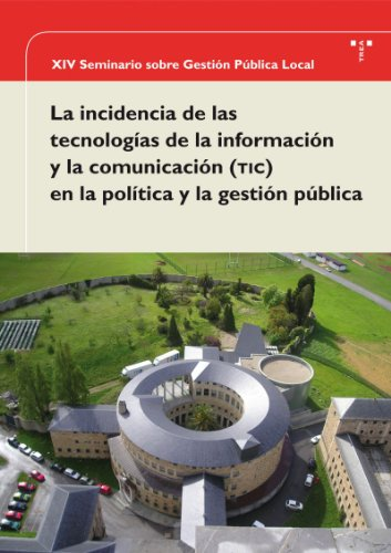 XIV Seminario sobre Gestión Pública Local. La incidencia de las tecnologías de la información y la comunicación (TIC) en la política y la gestión pública (Desarrollo Local)