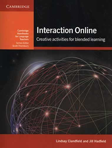 Interaction Online Paperback with Online Resources: Creative Activities for Blended Learning (Cambridge Handbooks for Language Teachers) by Lindsay Clandfield Jill Hadfield(2017-02-02)