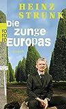 Die Zunge Europas - Heinz Strunk
