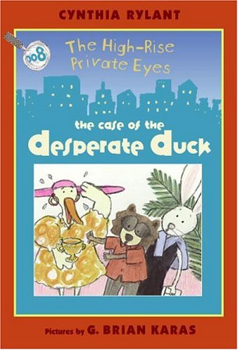 The Case of the Desperate Duck (High-rise Private Eyes, Band 8)