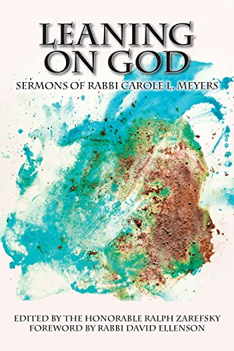 Leaning On God: Sermons Of Rabbi Carole L. Meyers (English Edition)
