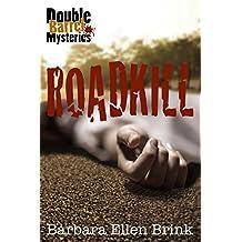 Roadkill (Double Barrel Mysteries Book 1)
