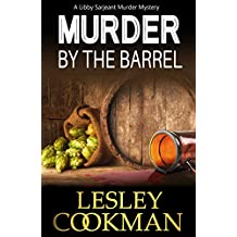 Murder by the Barrel: An addictive cozy mystery novel set in the village of Steeple Martin (A Libby Sarjeant Murder Mystery Book 18)