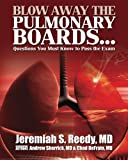 Blow Away the Pulmonary Boards: Questions You Must Know to Pass the Exam