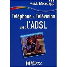 Téléphone & Télévision avec l'ADSL