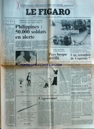FIGARO (LE) [No 11339] du 17/02/1981 - attentat a karachi avant l'arrivee de jean-paul ii - philippine, 50 000 sldats en alerte pc et ps , duperies par rebois l'apres-mai par fabre-luce chinois par frossard greve generale contre la torture - pays basque petrifie - tir de roquettes contre l'ambassade du sud-yemen , une retombee de copernic par kriegel coup de force communiste a la tele