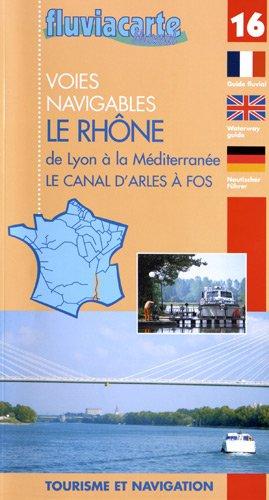 Le Rhône de Lyon à la Méditerranée : Le canal d'Arles à Fos