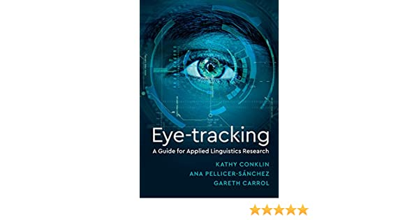 Eye tracking a guide for applied linguistics research ebook eye tracking a guide for applied linguistics research ebook kathryn conklin ana pellicer snchez gareth carrol amazon kindle store fandeluxe Gallery