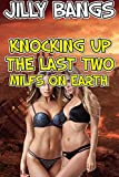 Knocking up the last two milfs on Earth (English Edition)