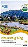 Natursteig Sieg: Erlebniswanderungen von Siegburg bis Windeck