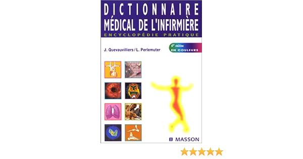 Dictionnaire médical de linfirmière - encyclopédie pratique