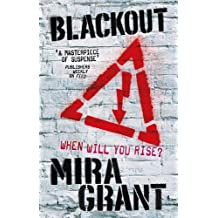 Blackout: The Newsflesh Trilogy: Book 3 by Grant, Mira (2012) Paperback