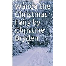 Wanda the Christmas Fairy by Christine Bryden (English Edition)