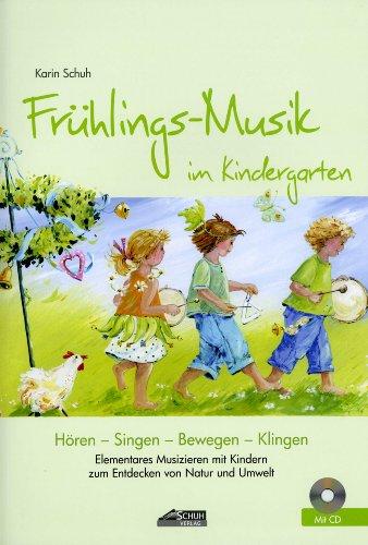 Preisvergleich Produktbild Fruehlings Musik im Kindergarten - arrangiert für Liederbuch - mit CD [Noten / Sheetmusic] Komponist: Schuh Karin