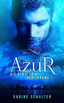 Azur 3: Die Behüterin der Träume von [Schulter, Sabine]