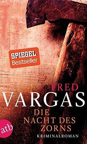 Die Nacht des Zorns by Fred Vargas (2013-04-15)