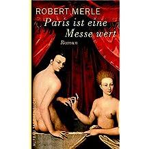 Paris ist eine Messe wert: Roman (Fortune de France, Band 5)