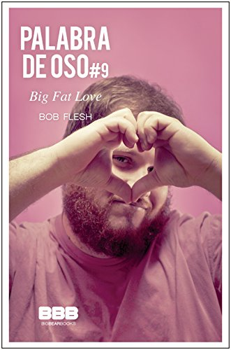 Big Fat Love (Palabra de Oso nº 9)