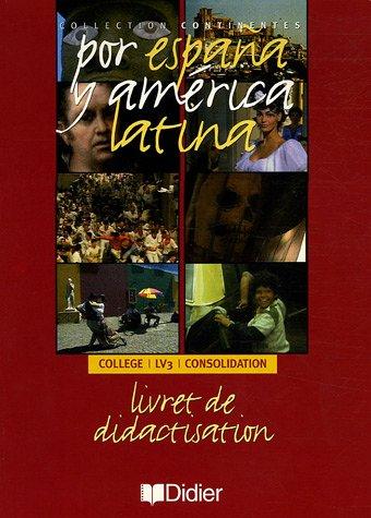 Por Espana y America latina Vidéo collège LV3 et consolidation : Livret de didactisation (1Cassette Vidéo)