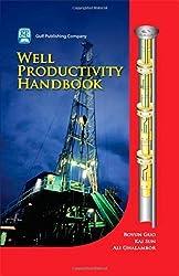 Well Productivity Handbook 1st edition by Guo, Boyun, Sun, Kai, Ghalambor, Ali (2008) Hardcover