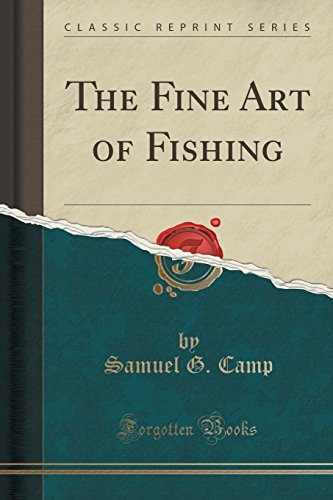 The Fine Art of Fishing (Classic Reprint)