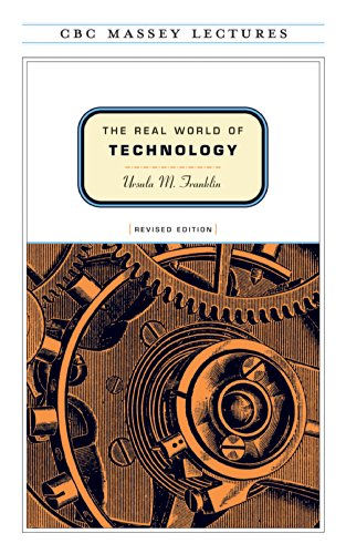 The Real World of Technology (Massey Lectures Series)