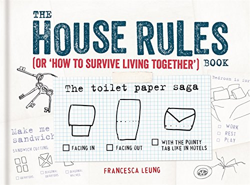 The House Rules Book: or How to Survive Living Together por Francesca Leung
