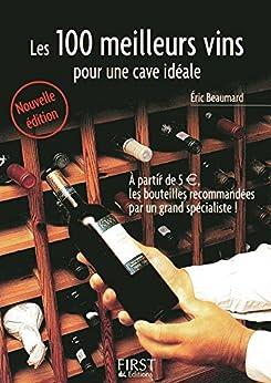 Petit livre de - Les 100 meilleurs vins pour une cave idéale par [GERBOD, Catherine, BEAUMARD, Eric]