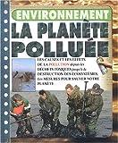 Telecharger Livres La planete polluee (PDF,EPUB,MOBI) gratuits en Francaise
