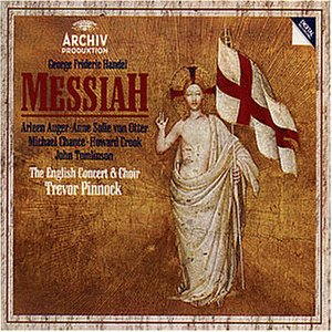 Händel - Messiah (Der Messias) / Augér · von Otter · Chance · Crook · Tomlinson · The English Concert · Pinnock