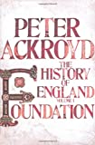 Foundation: A History of England Volume I (History of England Vol 1)