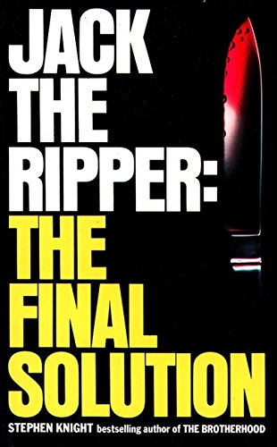 Jack the Ripper: the Final Solution por Stephen Knight