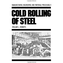 Cold Rolling of Steel: 002 (Manufacturing Engineering and Materials Processing)