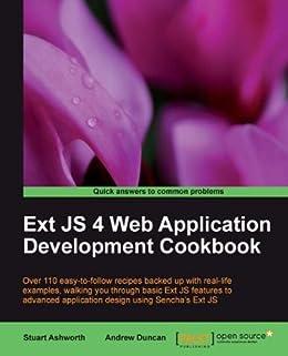 Ext JS 4 Web Application Development Cookbook von [Duncan, Andrew, Ashworth, Stuart]