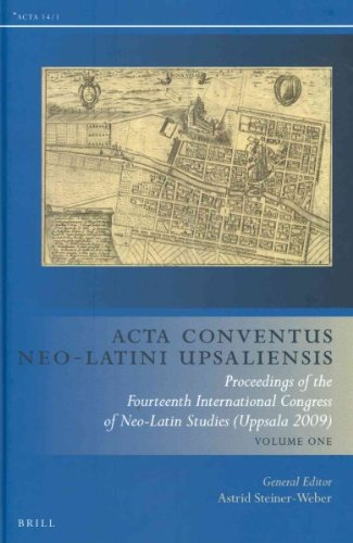 Acta Conventus Neo-Latini Upsaliensis: Proceedings of the Fourteenth International Congress of Neo-Latin Studies (Uppsala 2009)