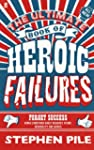 The Ultimate Book of Heroic Failures...