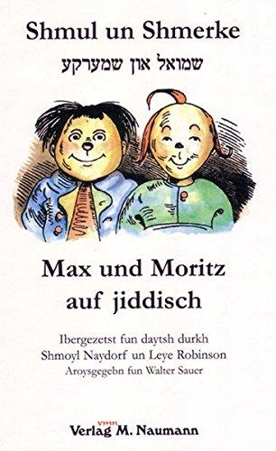 Shmul un Shmerke /Max und Moritz auf jiddisch