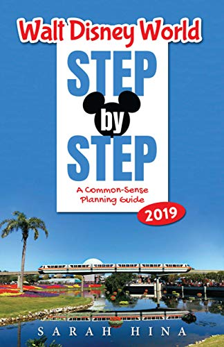Walt Disney World Step-by-Step 2019: A Common-Sense Planning Guide (English Edition) - Disney Guide Planning