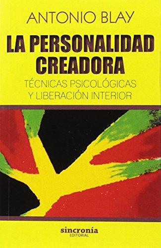Portada del libro LA PERSONALIDAD CREADORA: Técnicas psicológicas y liberación interior (Antonio Blay)