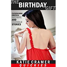 The Birthday Gift (Cuckolding Erotica): Hotwife and Cuckold Stories