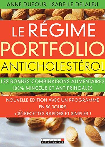 Le rgime Portfolio anticholestrol: Les bonnes combinaisons alimentaires  100 % minceur et antifringales