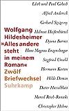 »Alles andere steht in meinem Roman«: Zwölf Briefwechsel - Wolfgang Hildesheimer