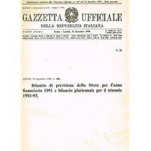 GAZZETTA UFFICIALE DELLA REPUBBLICA ITALIANA parte prima n.92. Bilancio di previsione dello stato per l'anno finanziario 1991 e bilancio pluriennale per il triennio 1991-93.
