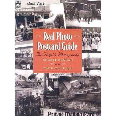 [( Real Photo Postcard Guide: The People's Photography )] [by: Robert Bogdan] [Nov-2006]