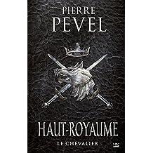 Haut-Royaume, T1 : Le Chevalier